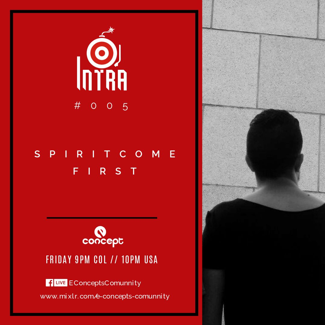 INTRA 005 Pres: Spirit Come First