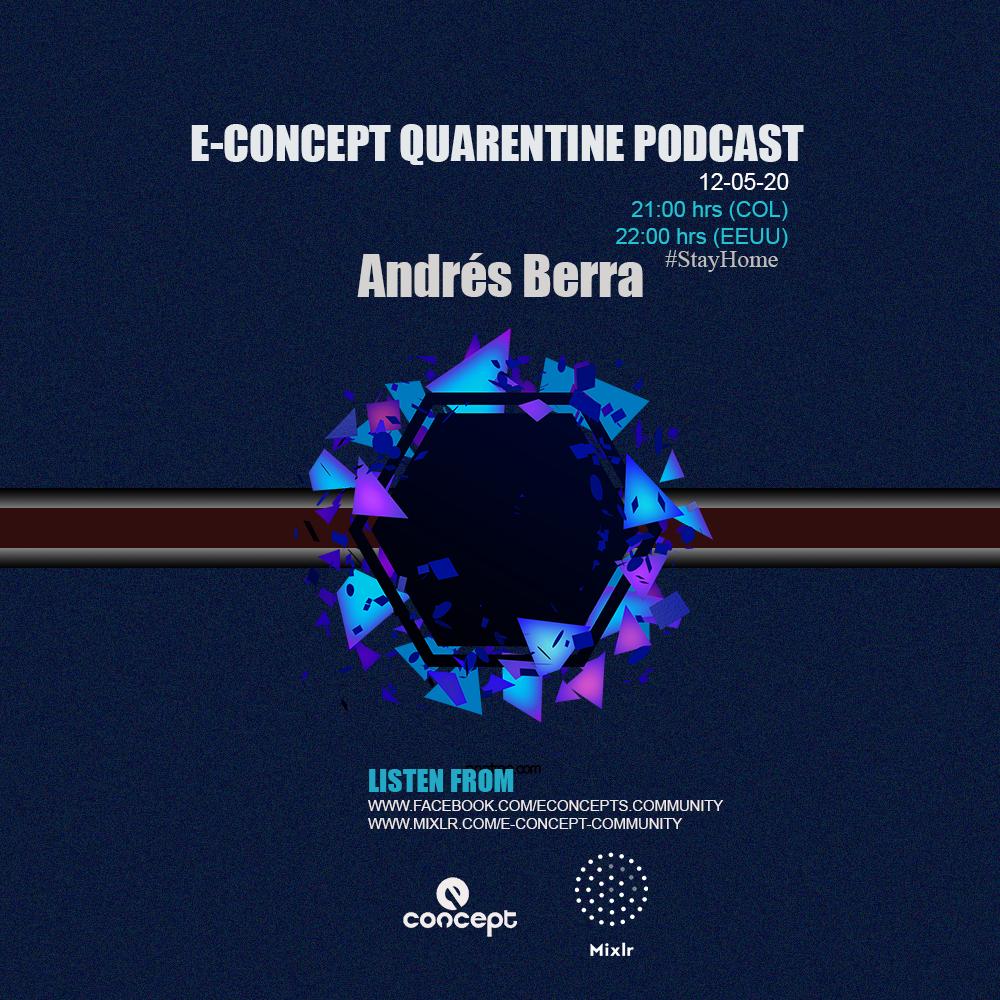Andrés Berra Quarentine Podcast